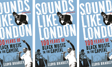Sounds Like London: 'Not just a fantastic account of the history of black music in London, the ultimate account'